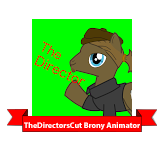 TheDirectorsCut Brony Animator
