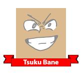 Tsuku Bane