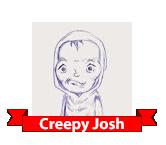 Creepy Josh